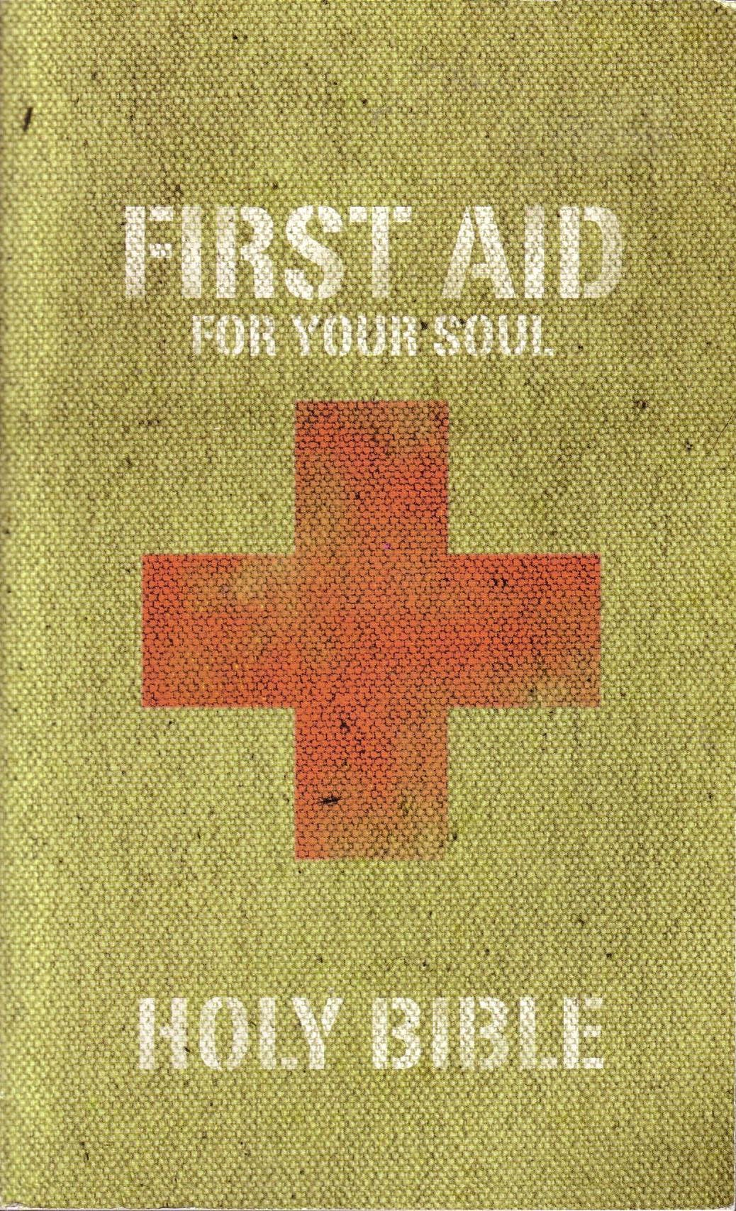 First Aid For Your Soul Holy Bible International Bible Society
