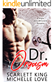 Dr. Orgasm: A Holiday Romance Collection
