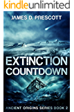 Extinction Countdown (Ancient Origins Series Book 2)