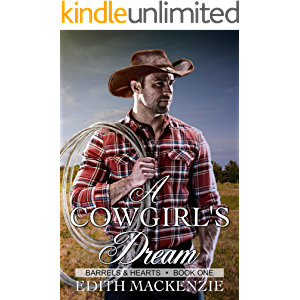A Cowgirl's Dream: A clean and wholesome contemporary cowboy romance novella (Barrels and Hearts Book 1)
