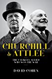 Churchill & Attlee - The Unlikely Allies Who Won The War