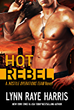 Hot Rebel (A Hostile Operations Team Novel - Book 6)