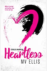 Cold, Hard, & Heartless: A Rock Star Romance (Heartless Few Book 2) Kindle Edition