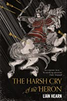 The Harsh Cry Of The Heron (Tales Of The Otori