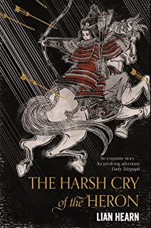 The Harsh Cry Of The Heron (Tales Of The Otori 4)