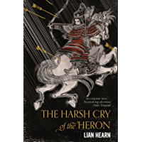 The Harsh Cry of the Heron (Tales of the Otori)