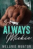 Always Mickie (Cruz Brothers Book 3)