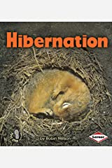 Hibernation (First Step Nonfiction — Discovering Nature's Cycles) Kindle Edition
