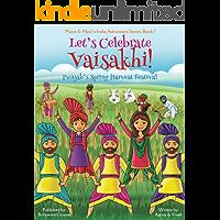 Let's Celebrate Vaisakhi! (Punjab's Spring Harvest Festival, Maya & Neel's India Adventure Series, Book 7) (Multicultural, Non-Religious, Indian Cultur, Bhangra, Lassi, Biracial Indian American)