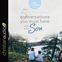 5 Conversations You Must Have with Your Son: Revised and Expanded Edition
