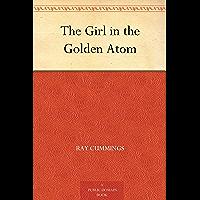 The Girl in the Golden Atom (免费公版书) (English Edition)