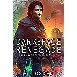 Darkspace Renegade: A Military Sci-Fi Series