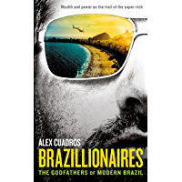 Brazillionaires: The Godfathers of Modern Brazil
