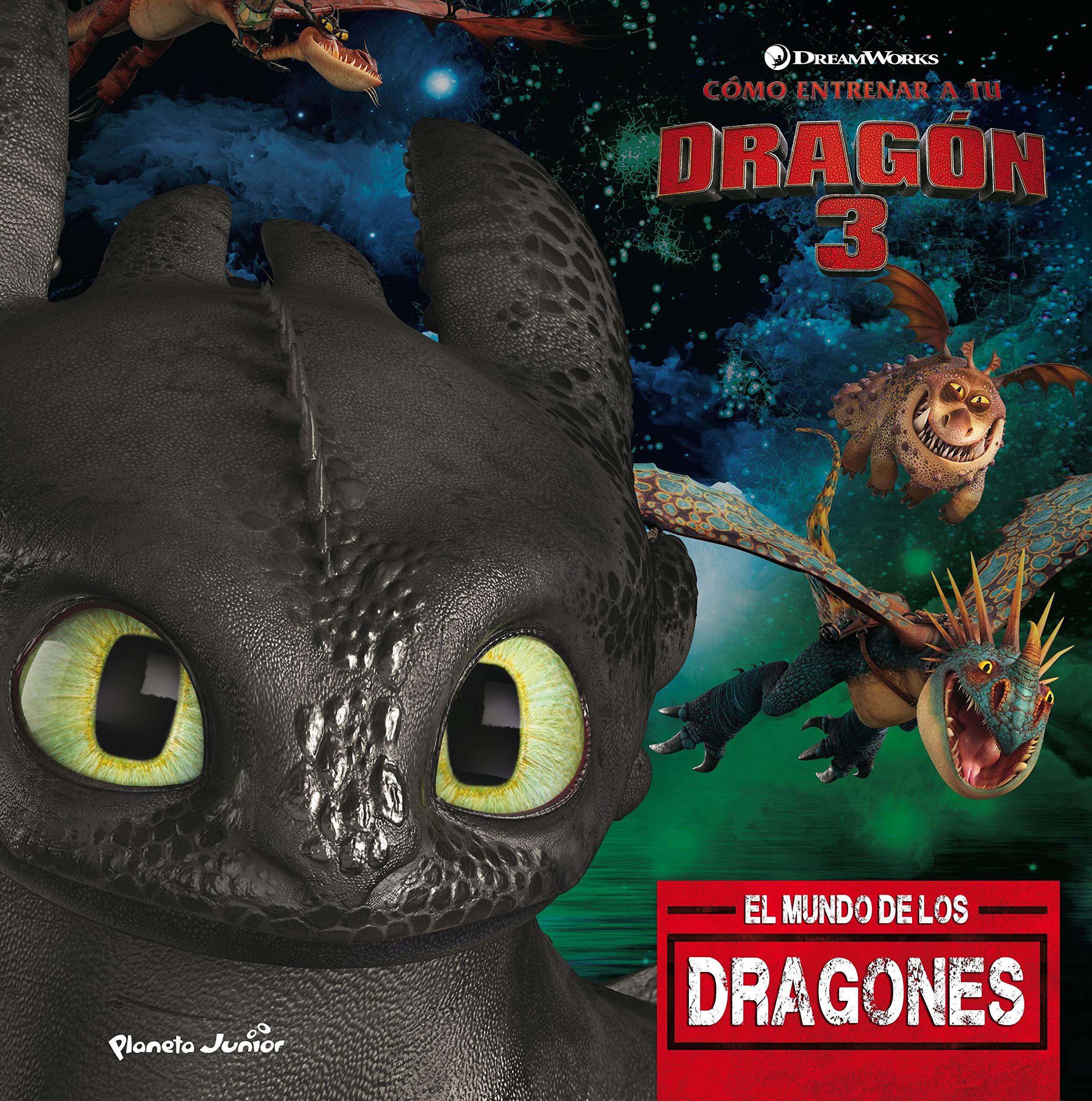 Cómo Entrenar A Tu Dragón 3 El Mundo De Los Dragones Dreamworks Cómo Entrenar A Tu Dragón Spanish Edition Dreamworks Editorial Planeta S A 9788408201700 Books