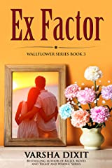Ex Factor (Wallflower Series Book 3) Kindle Edition