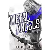 Metal Angels - Part Two (The Facility Files Book 2)