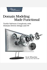 Domain Modeling Made Functional: Tackle Software Complexity with Domain-Driven Design and F# Kindle Edition