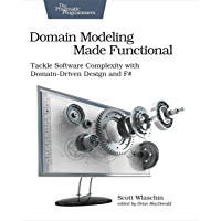 Domain Modeling Made Functional: Tackle Software Complexity with Domain-Driven Design and F#