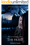 The Freed: Novella (Hers To Save Book 3)