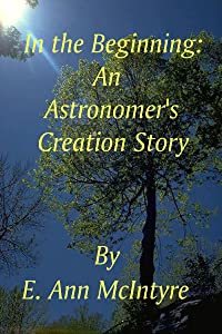 In The Beginning: An Astronomer's Creation Story