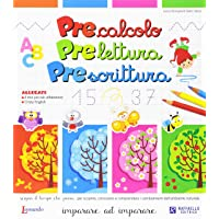 Precalcolo, prelettura, prescrittura. Imparare ad imparare. Per la Scuola materna