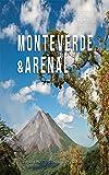 Monteverde & Arenal
