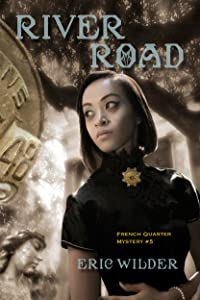 River Road: Fun romantic and humorous New Orleans action adventure paranormal mystery detective political suspense thriller urban fantasy (French Quarter Mystery Book 5): Forbidden Plantation