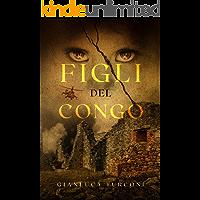 Figli del Congo (Thriller): la lotta per la sopravvivenza in un romanzo coinvolgente