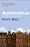 Amsterdam: A brief life of the city (English Edition)