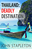Thailand: Deadly Destination