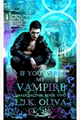 If You Were My Vampire (Shadowlines Book 2) Kindle Edition