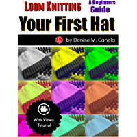 Loom Knitting Your First Hat: A Beginners Guide book cover