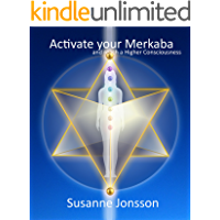 Activate your Merkaba and reach a Higher Consiousness (English Edition)