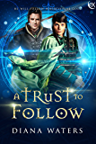 A Trust to Follow (Wild Magics Book 1)