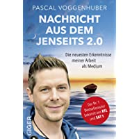 Nachricht aus dem Jenseits 2.0 | Bestseller-Autor und Medium Pascal Voggenhuber berichtet: Warum geht es allen Verstorbenen gut? Wie kommuniziere ich mit Toten? Trost und Kraft in Zeiten der Trauer