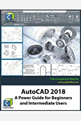 AutoCAD 2018: A Power Guide for Beginners and Intermediate Users Kindle Edition