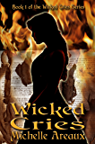 Wicked Cries: Book 1 of the Wicked Cries Series