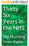 Thirty Six Years in the NHS: My Nursing