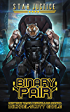 Binary Pair: A Paranormal Space Opera Adventure (Star Justice Book 4) (English Edition)