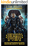 Binary Pair: A Paranormal Space Opera Adventure (Star Justice Book 4)