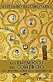 Los enemigos del comercio III: Una historia moral de la propiedad III