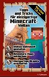 Tipps und Tricks für einzigartige Minecraft-Welten: Ein inoffizieller Guide (Game Guides)