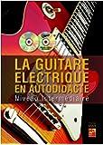 La guitare électrique en autodidacte - Intermédiaire Livre + CD + DVD