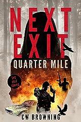 Next Exit, Quarter Mile (The Exit Series Book 4) Kindle Edition