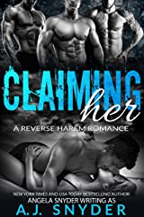 Claiming Her: A Reverse Harem Romance Kindle Edition