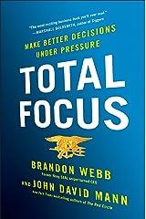 Total Focus: Make Better Decisions Under Pressure Kindle Edition