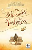 Die Sehnsucht des Vorlesers: Roman