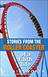 Stories from the Roller Coaster: (of a Faith Life)