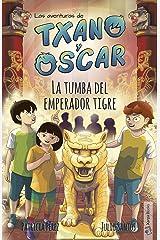 La tumba del emperador tigre: (7-12 años) (Las aventuras de Txano y Óscar nº 7) (Spanish Edition) Kindle Edition