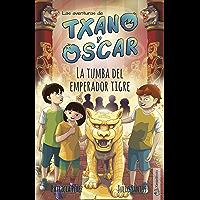 La tumba del emperador tigre: (7-12 años) (Txano y Óscar nº 7)